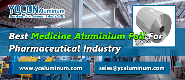 Best Medicine Aluminium Foil For Pharmaceutical Industry
