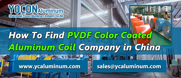 How To Find PVDF Color Coated Aluminum Coil Company in China